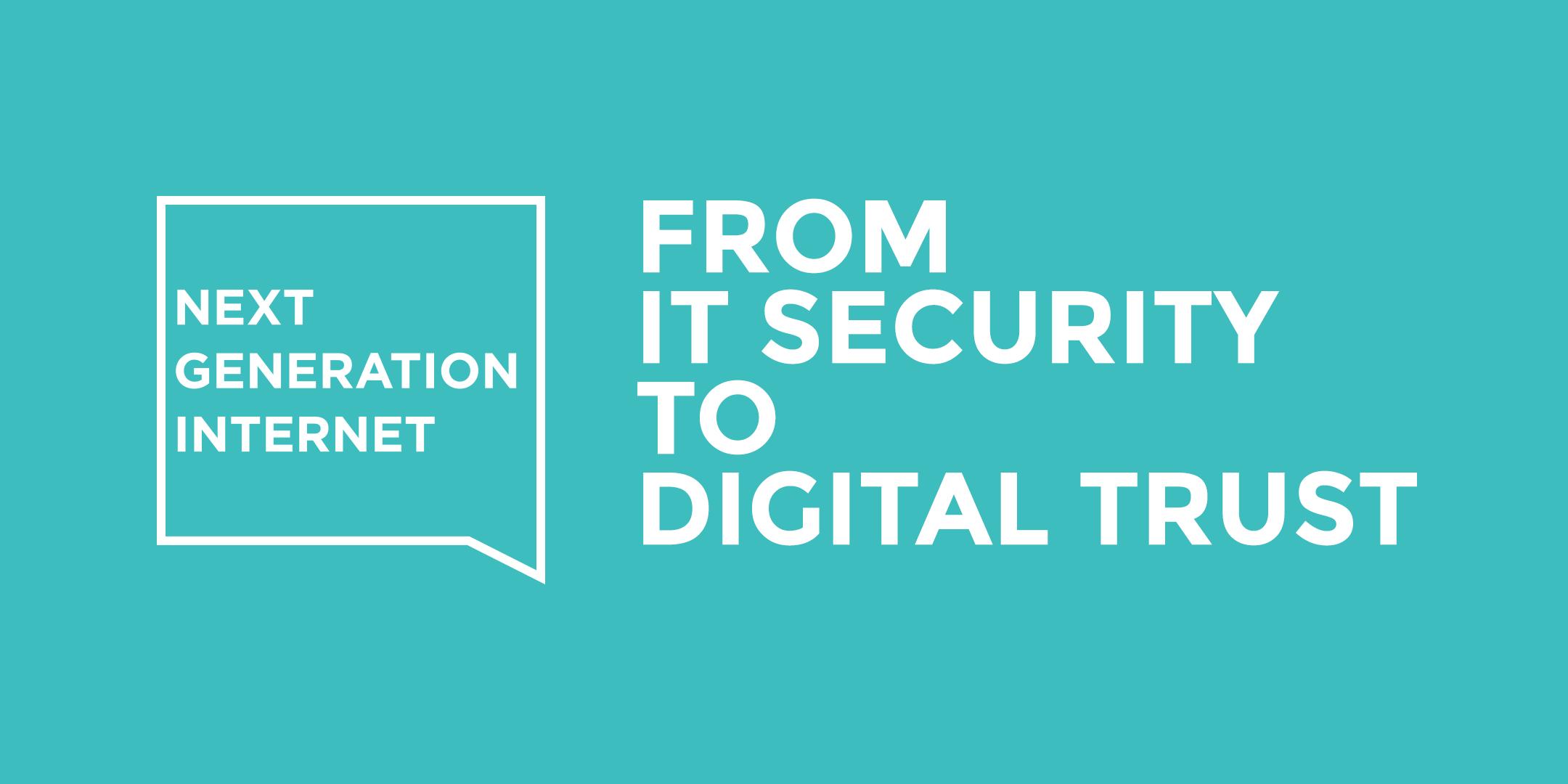 From IT Security to Digital Trust - Webinar - Next Generation Internet